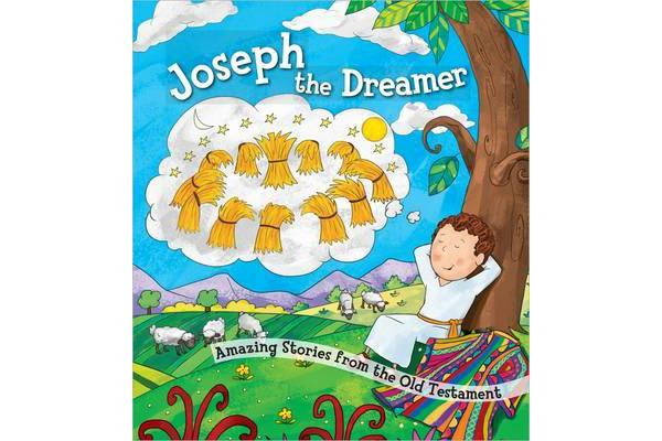 Joseph the Dreamer - Amazing Stories from the Old Testament