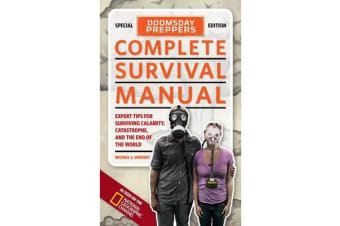 Doomsday Preppers Complete Survival Manual - Expert Tips for Surviving Calamity, Catastrophe, and the End of the World