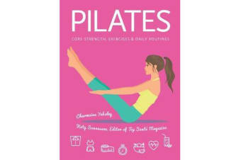 Pilates - Core Strength, Exercises, Daily Routines