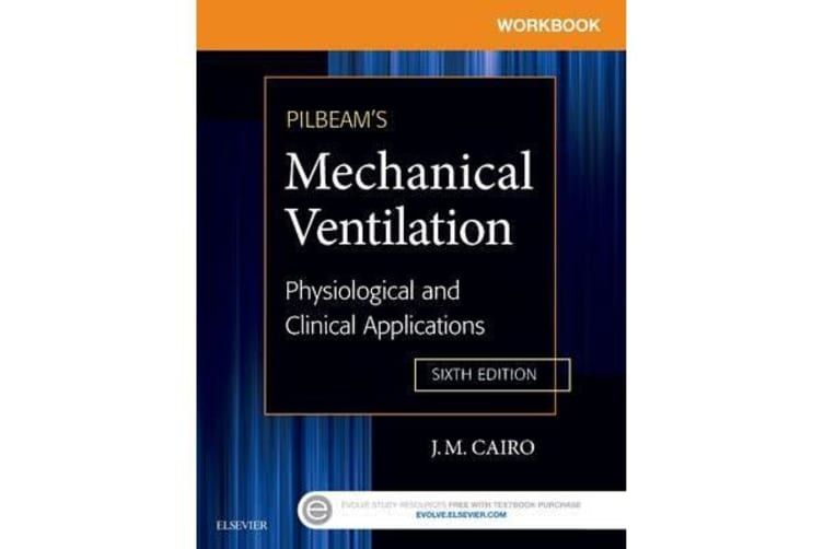 Workbook for Pilbeam's Mechanical Ventilation - Physiological and Clinical Applications