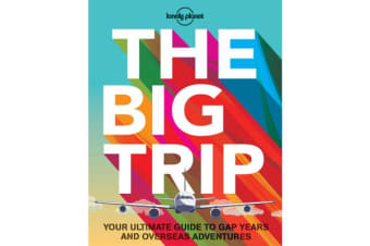 The Big Trip - Your Ultimate Guide to Gap Years and Overseas Adventures
