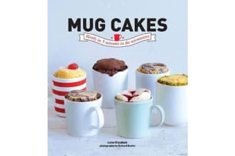 Mug Cakes - Ready in 5 Minutes in the Microwave