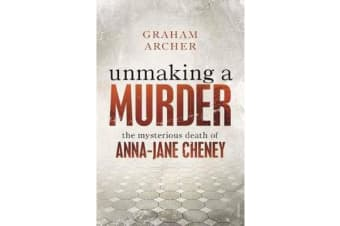 Unmaking a Murder - The Mysterious Death of Anna-Jane Cheney