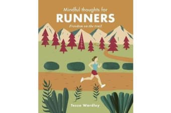 Mindful Thoughts for Runners - Freedom on the trail