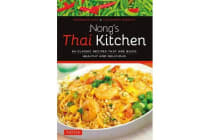 Nong's Thai Kitchen - 84 Classic Recipes that are Quick, Healthy and Delicious
