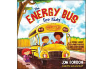 The Energy Bus for Kids - A Story about Staying Positive and Overcoming Challenges