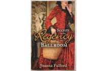 Secrets in the Regency Ballroom - The Wayward Governess / His Counterfeit Condesa