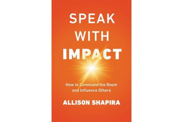 Speak With Impact - How To Command The Room And Influence Others