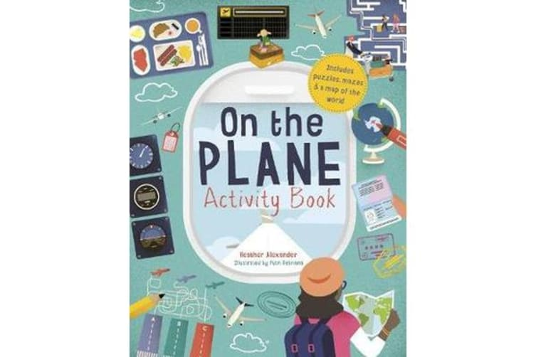 On The Plane Activity Book - Puzzles, mazes, dot-to-dots, and drawing activities