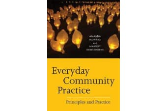 Everyday Community Practice - Principles and Practice