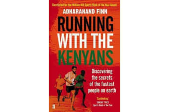Running with the Kenyans - Discovering the secrets of the fastest people on earth