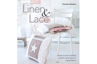 Linen and Lace - Simple-To-Sew Homestyle Charm Using New and Vintage Lace