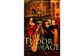 A Brief History of the Tudor Age