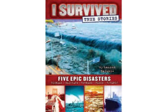 I Survived True Stories - Five Epic Disasters