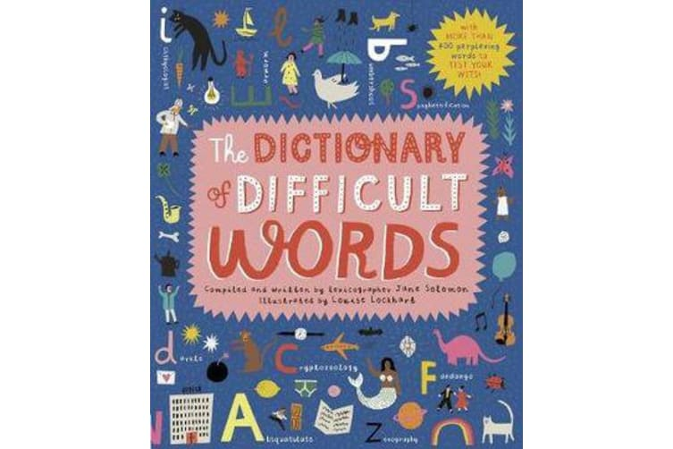 The Dictionary of Difficult Words - With more than 400 perplexing words to test your wits!