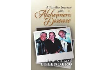 A Families Journey with Alzheimer's Disease