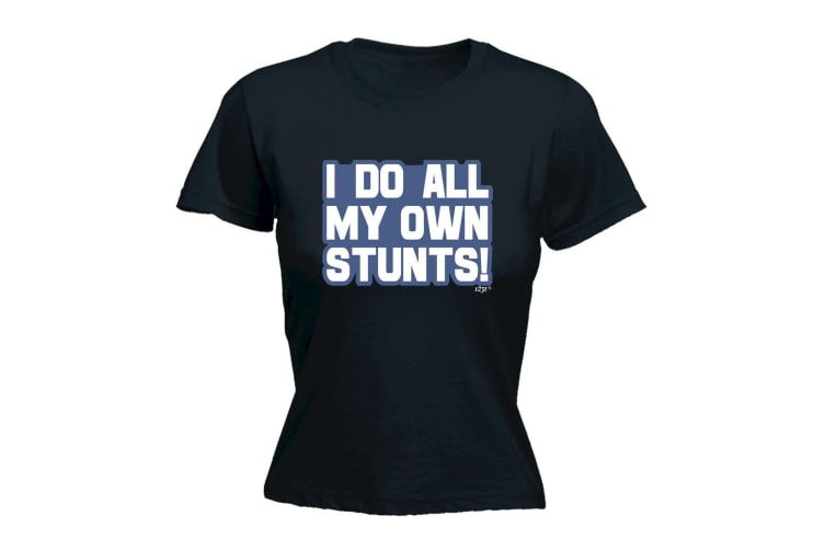 123T Funny Tee - Bold I Do All My Own Stunts - (X-Large Black Womens T Shirt)