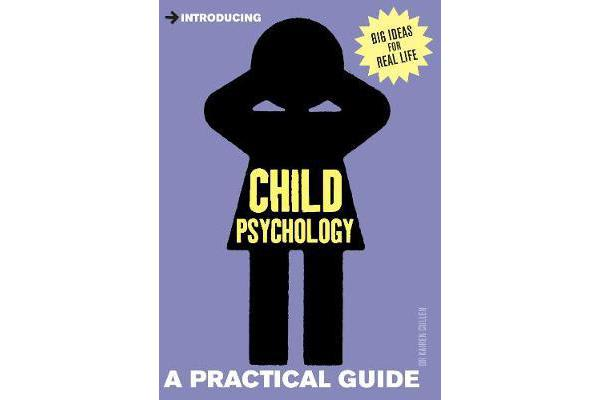 Introducing Child Psychology - A Practical Guide