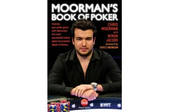 Moorman's Book of Poker - Improve your poker game with Moorman1, the most successful online poker tournament player in history
