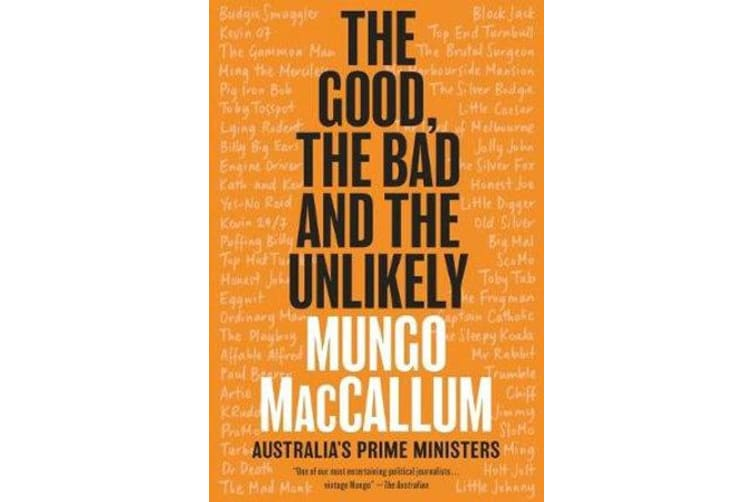 The Good, the Bad and the Unlikely - Australia's Prime Ministers
