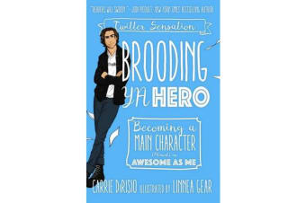 Brooding YA Hero - Becoming a Main Character (Almost) as Awesome as Me
