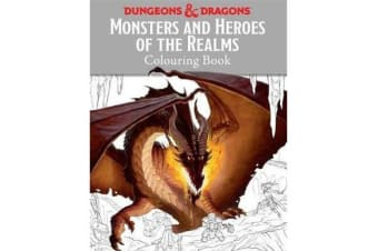 Monsters and Heroes of the Realms - A Dungeons & Dragons Colouring Book