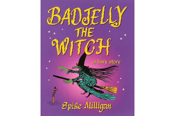 Badjelly The Witch - A Fairy Story