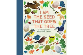 I Am the Seed That Grew the Tree - A Nature Poem for Every Day of the Year - National Trust