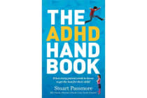 The ADHD Handbook - What Every Parent Needs to Know to Get the Best for Their Child