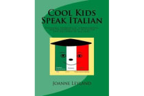Cool Kids Speak Italian - Enjoyable Worksheets, Colouring Pages and Wordsearches for Children of All Ages