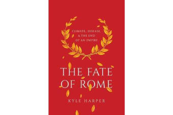 The Fate of Rome - Climate, Disease, and the End of an Empire