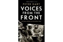 Voices from the Front - An Oral History of the Great War