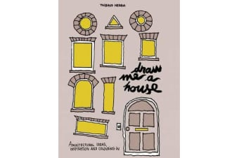 Draw Me a House - Architectural Ideas, Inspiration and Colouring In