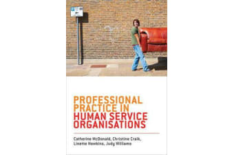 Professional Practice in Human Service Organisations - A Practical Guide for Human Service Workers