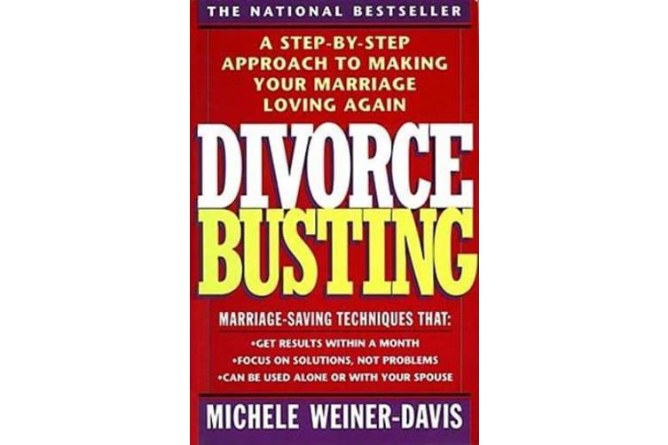 Divorce Busting - A Revolutionary and Rapid Program for Staying Together