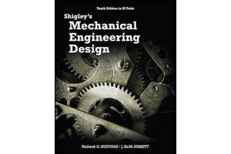 SHIGLEY'S MECHANICAL ENGG DESIGN 10E