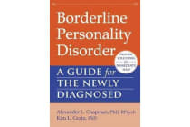 Borderline Personality Disorder - A Guide for the Newly Diagnosed