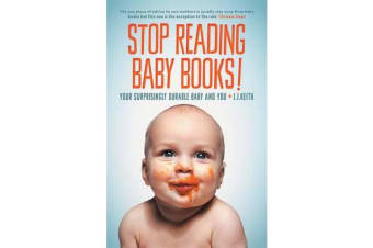 Stop Reading Baby Books - Your Surprisingly Durable Baby AndYou