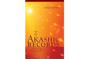 How to Read the Akashic Records - Accessing the Archive of the Soul and Its Journey
