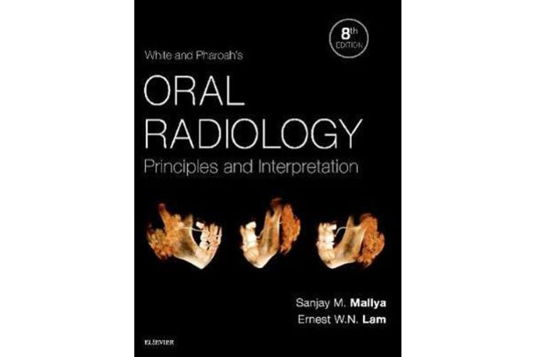 White and Pharoah's Oral Radiology - Principles and Interpretation