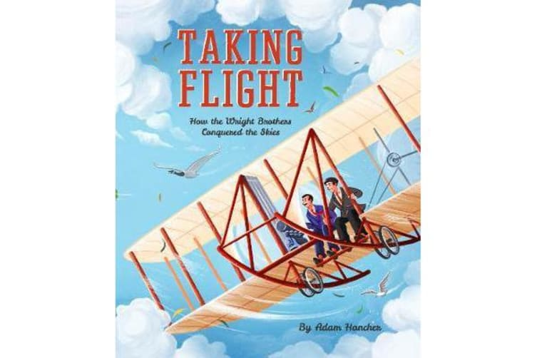 Taking Flight - How the Wright Brothers Conquered the Skies