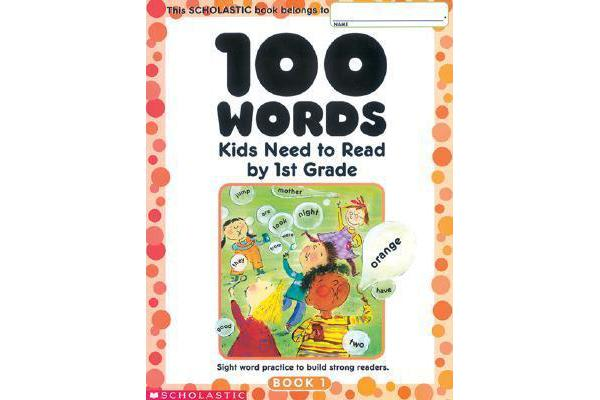 Image of 100 Words Kids Need to Read by 1st Grade - Sight Word Practice to Build Strong Readers