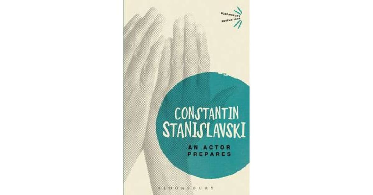 the acting journey of kostya in chapter 8 of an actor prepares a book by constantin stanislavski In his foundational book performance 26 kostya, the protagonist and first-year acting is constantin stanislavski, an actor prepares.