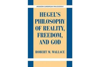 Modern European Philosophy - Hegel's Philosophy of Reality, Freedom, and God