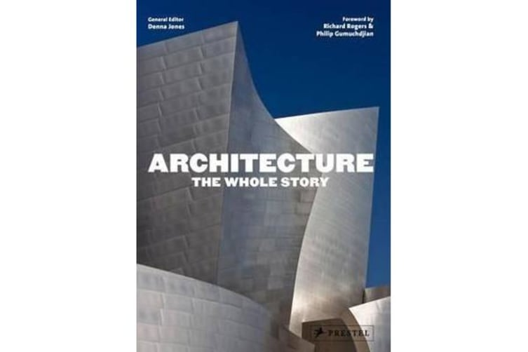 Architecture - The Whole Story