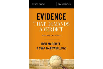 Evidence That Demands a Verdict Study Guide - Jesus and the Gospels