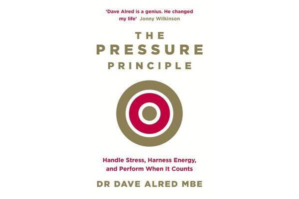 The Pressure Principle - Handle Stress, Harness Energy, and Perform When It Counts