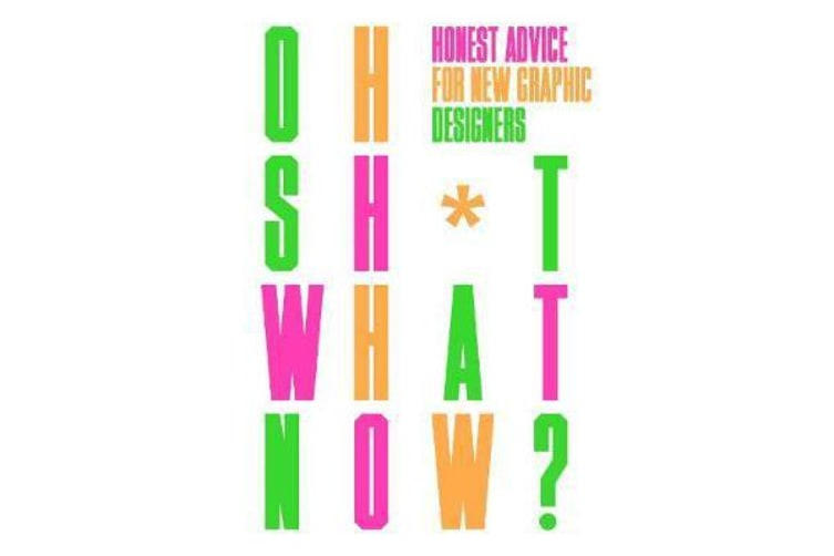 Oh Sh*t... What Now? - Honest Advice for New Graphic Designers