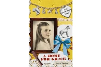 Our Australian Girl - A Home For Grace (Book 4)