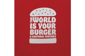 The World is Your Burger - A Cultural History